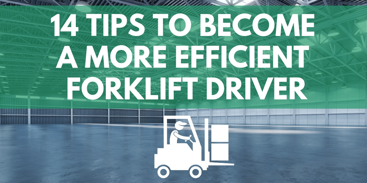 how to become a better forklift driver